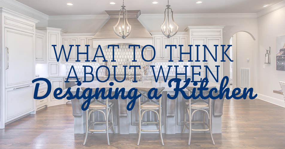 What to Think About When Designing a Kitchen