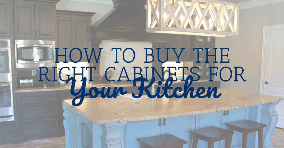 How to Buy the Right Cabinets for Your Kitchen