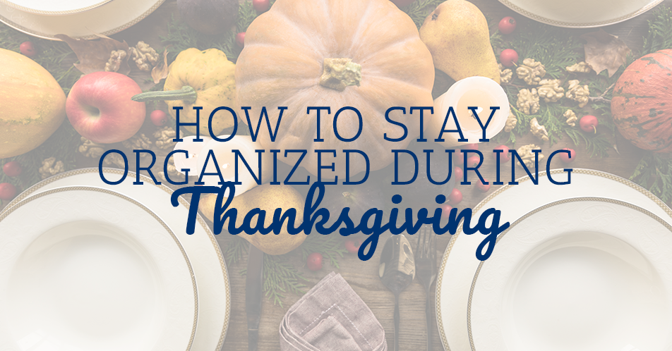 How to Stay Organized During Thanksgiving