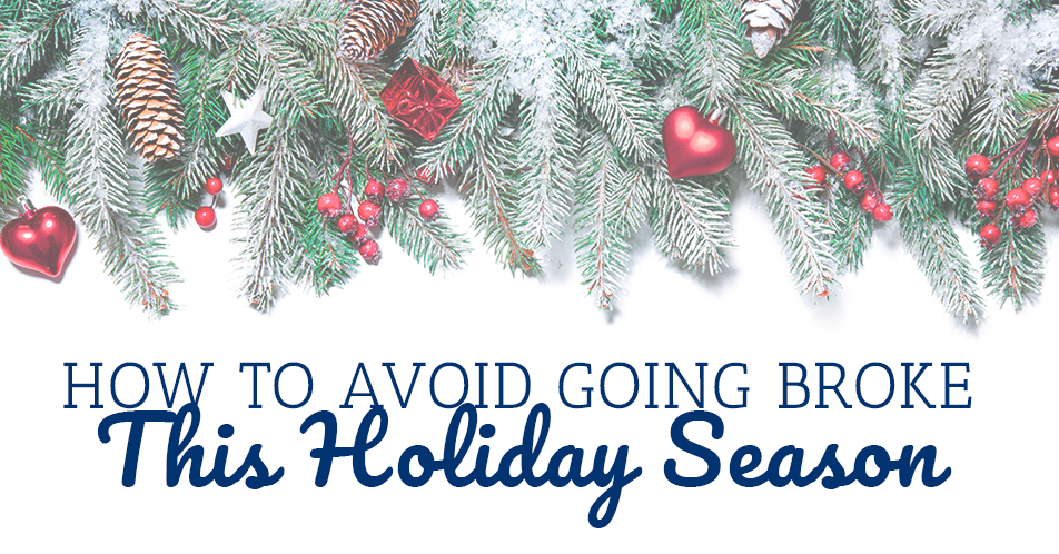 How to Avoid Going Broke This Holiday Season