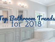 Top Bathroom Trends for 2018