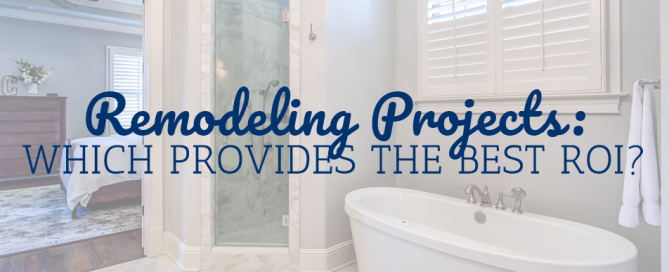 Remodeling Projects: Which Provides the Best ROI?