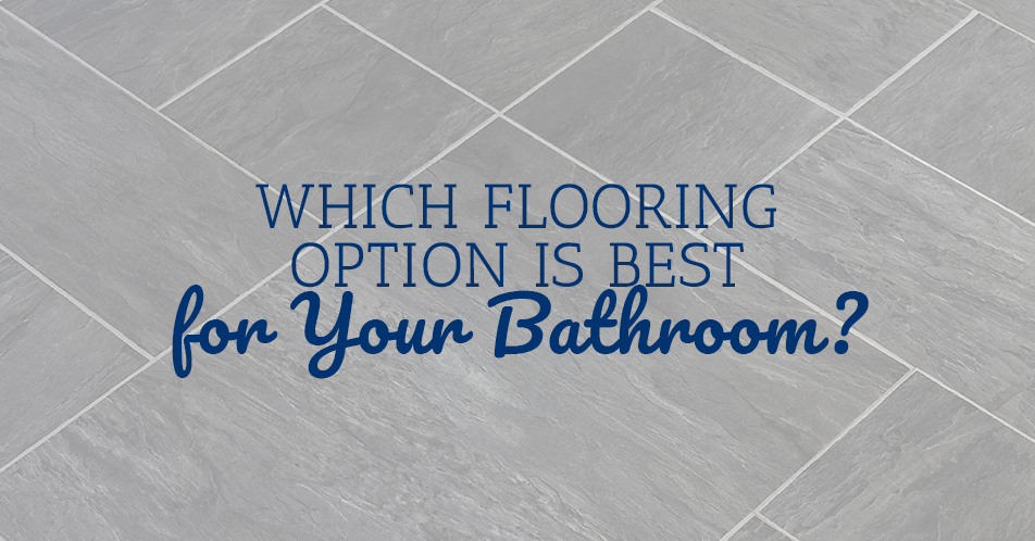 Which Flooring Option is Best for Your Bathroom?