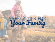 Safety Tips for Your Family