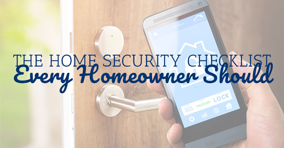 The Home Security Checklist Every Homeowner Should Follow