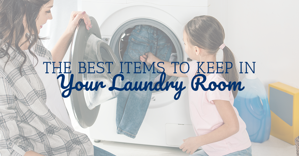 The Best Items to Keep In Your Laundry Room