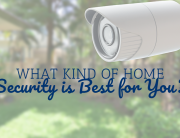 What Kind of Home Security is Best for You?
